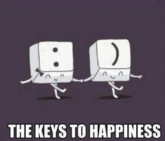 : )  The keys to happiness