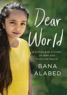 Prices (including delivery) for Dear World: A Syrian Girl's Story of War and Plea for Peace by Bana Alabed. Dear World, Three Year Olds, Normal Life, S Stories, Girls Be Like, Memoirs, Love Story, Growing Up, My Books