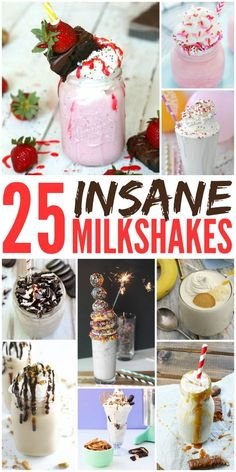 25 Insane Milkshakes : Mix up your Milkshake Game with the BEST INSANE MILKSHAKE RECIPES out there!