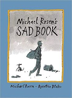 We all have 'sad stuff' to deal with in life. What makes Michael Rosen most sad is thinking about his son, Eddie, who died. In this book he writes about his sadness, how it affects him, and some of the things he does to try to cope with it. Chapter Books, New Chapter, Michael Rosen, Better Books, Short Novels, Stages Of Grief, Quentin Blake, New Friendship, Book Week