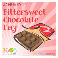 January 10 is Bittersweet Chocolate Day! Craving Chocolate, Chocolate Day, Chocolate Lovers, Special Day Calendar, Chocolate Sayings, Wacky Holidays, Days And Months, January 10, National Holidays