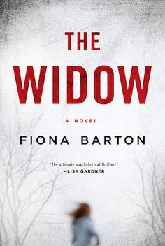 2/16/2016  THE WIDOW by Fiona Barton ---For fans of Gone Girl and The Girl on the Train, an electrifying thriller that will take you into the dark spaces that exist between a husband and a wife.   When the police started asking questions, Jean Taylor turned into a different woman. One who enabled her and her husband to carry on, when more bad things began to happen...