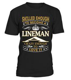Lineman A - Skilled Enough lineman shirt, lineman mug, lineman gifts, lineman quotes funny #lineman #hoodie #ideas #image #photo #shirt #tshirt #sweatshirt #tee #gift #perfectgift #birthday #Christmas