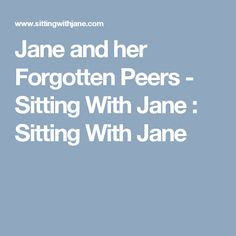 Jane and her Forgotten Peers - Sitting With Jane : Sitting With Jane