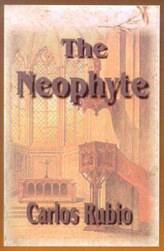 The Neophyte: (A Dubious Beginning) by Carlos E. Rubio