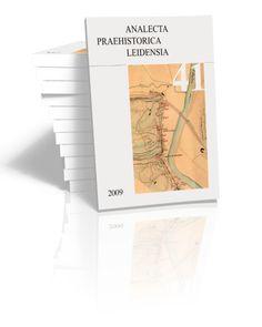 Analecta Praehistorica Leidensia 41 Edited by Corrie Bakels & Hans Kamermans   2009