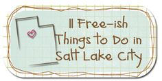 free things to do in SLC - http://confessionsofaslackermom.com/lds-fun/11-free-things-to-do-in-salt-lake-city/#