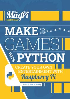Make Games with Python - the latest e-book in The MagPi Essentials range - Computer programming - Game Programming, Python Programming, Programming Languages, Computer Programming, Computer Coding, Computer Technology, Computer Science, Medical Technology, Energy Technology