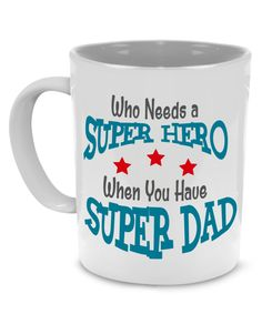 My Super Hero Dad Custom Coffee Mug - Perfect Birthday, Father Day Gifts for Papa