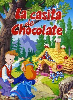 Cuento de la Casita de Chocolate, o Hansel y Gretel