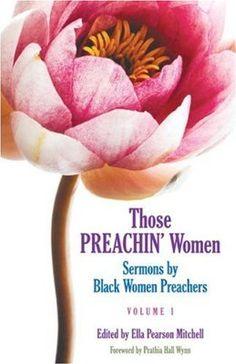 Those Preachin' Women : Sermons by Black Women Preachers (Volume 1):Amazon:Books