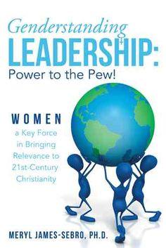 Genderstanding Leadership: Women a Key Force in Bringing Relevance to 21st-century Christianity