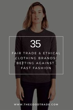 35 Ethical Alternatives To Fast Fashion Companies. | Each brand has made it a central part of their mission to produce in an ethical way that considers both people and the planet. Check out all 35 brands!