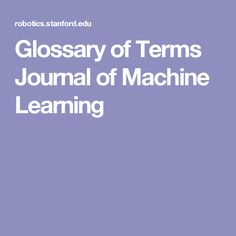Glossary of Terms Journal of Machine Learning