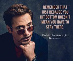 30 Robert Downey Jr. Quotes on Rising from the Ashes   SayingImages.com