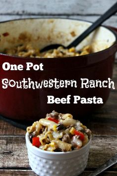 One Pot Southwestern Ranch Beef Pasta,Life With The Crust Cut Off-I think I will add some mexican stewed tomatoes to mine