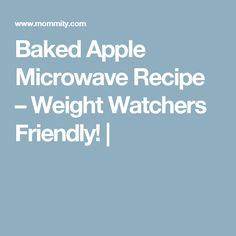 Baked Apple Microwave Recipe – Weight Watchers Friendly! |