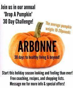 "Arbonne ""Drop A Pumpkin"" 30 Days to Healthy Living & Beyond Program.  Shop at: http://luzmariaheredia.arbonne.com"
