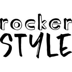 Rocker Style text ❤ liked on Polyvore featuring text, words, phrase, quotes and saying