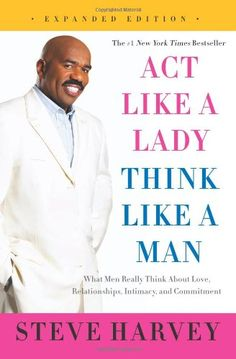 Act Like a Lady, Think Like a Man, Expanded Edition: What Men Really Think About Love, Relationships, Intimacy, and Commitment by Steve Harvey http://www.amazon.com/dp/0062351567/ref=cm_sw_r_pi_dp_iuN1ub04SRJ8A