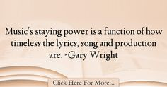 Gary Wright Quotes About Music - 50303