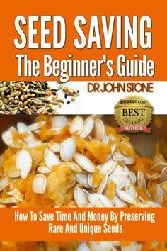 Free Kindle eBook for a limited time (download this book to your Kindle or Kindle for PC now before the price increases): Seed Saving The Beginner's Guide: How To Save Time And Money By Preserving Rare And Unique Seeds (Vegetable, Fruit, Easy Green House Plan, Quarter Acre ... ) (Square Foot Homesteading Book 8)
