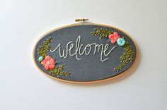 Welcome. Handmade Oval 5x9 Embroidery Hoop Art Home Decor. Housewarming Gift. MADE TO ORDER
