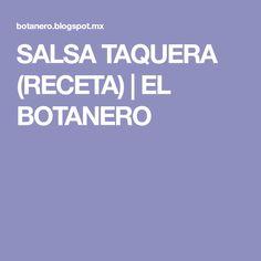 SALSA TAQUERA (RECETA) | EL BOTANERO