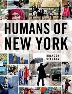 Humans of New York - if somehow you haven't run across these charming photos, check out the website/Facebook. The interviews show the highs, lows and diversity of people in NYC.