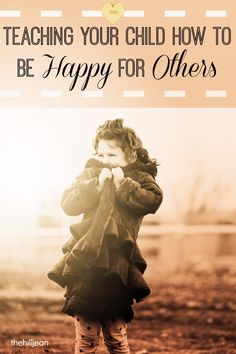 Great article on teaching your child to be happy for others in their achievements and successes rather than jealous.