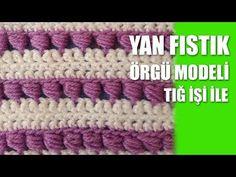 YAN FISTIK Örgü Modeli - Tığ İşi Örgü Modelleri - YouTube