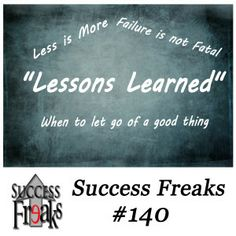 Success Freaks #140 - Lessons Learned Tune in as Mordant & McFall give a very candid chat about some of their own mistakes, missteps, and failures.  Even sharing some of the good that came from the personal tragedy in their own lives.  Remember, every experience holds within it the opportunity to learn from your missteps – it's all about Perspective.