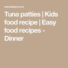 Tuna patties | Kids food recipe | Easy food recipes - Dinner