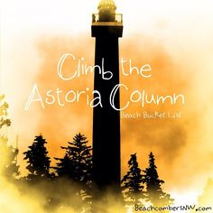 Climb the Astoria Column- Beach Bucket List