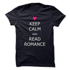 Keep Calm and Read Romance T Shirts, Hoodies, Sweatshirts. CHECK PRICE ==► https://www.sunfrog.com/LifeStyle/Keep-Calm-and-Read-Romance.html?41382