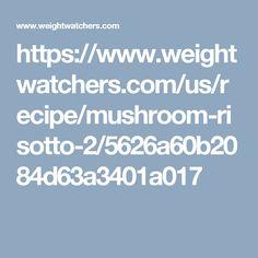 https://www.weightwatchers.com/us/recipe/mushroom-risotto-2/5626a60b2084d63a3401a017