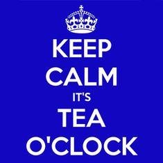 tea time, clock somewher, keep calm its tea, tea oclock