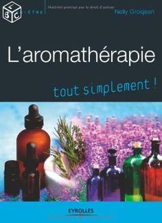 L'aromathérapie tout simplement - N.Grosjean - *AM