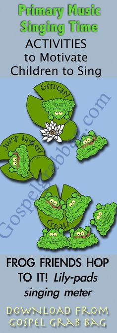 FROG FRIENDS HOT TO IT! Lily-pads singing meter: Primary Music Singing Time Activities to Motivate Children to Sing, download from GospelGrabBag.com