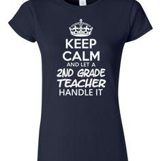Keep Calm & Let A Second Grade Teacher Handle It
