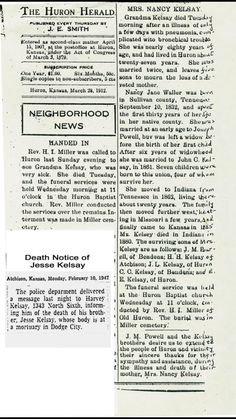 Obituary for Nancy Jane Smith Kelsay, Death notice of Jesse L. Kelsay. The Death Notice of Nancy is obviously from the Huron Herald. The obituary is likely from the paper as well, but not confirmed. The death notice of Jesse L. Kelsay was taken from the Atchison Globe.