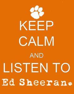 keep calm an listen to ed sheeran <3