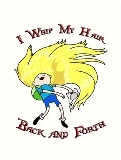 I Whip My Hair Back and Forth (Adventure Time)
