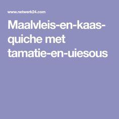 Maalvleis-en-kaas-quiche met tamatie-en-uiesous Man Se, Kos, Diabetes, Recipies, Food And Drink, Cooking Recipes, Meet, Quiches, Africa Recipes