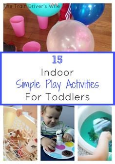 15 Indoor Simple Play Activities for Toddlers. Fun activities for toddlers that need minimal set up. Easy toddler activities to keep them busy on a rainy day