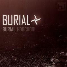 Burial - Burial, 2006, FULL ALBUM