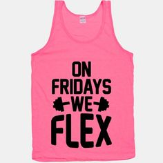 On fridays we flex tank top lookhuman. Workout Tanks, Workout Wear, Workout Style, Workout Outfits, Gym Outfits, Gym Tank Tops, Athletic Tank Tops, Athletic Wear, Fitness Fashion