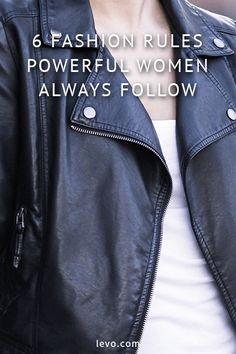 Fashion rules that empowering women always follow. www.levo.com
