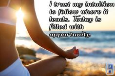 I trust my intuition to follow where it leads. Today is filled with opportunity.     Affirmations, positivity, inspirational, quote, love, happy, morning affirmation, motivation, health, wellness, life, happiness, powerful, uplifting, grateful, graduated