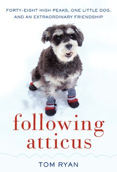 Relates how the author and his dog named Atticus M. Finch attempted to climb all forty-eight of New Hampshire's four-thousand-foot peaks twice to pay tribute to a friend who died of cancer and raise money for charity.